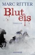 Marc Ritter - Bluteis - Thriller_ Droemer