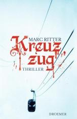 Marc Ritter - Kreuzzug - Thriller Krimi Kriminalroman Alpenkrimi