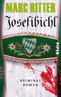 Marc Ritter - Josefibichl - Kriminalroman Krimi Alpenkrimi Bestseller
