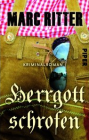 Ritter - Herrgottschrofen - Kriminalroman Krimi Alpenkrimi Bestseller