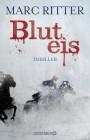 Marc Ritter Bluteis Thriller Beststeller Alpenkrimi Krimi Kriminalroman
